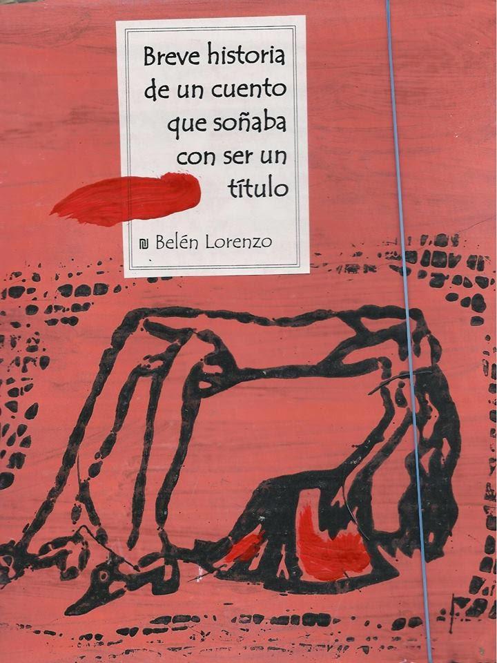 Belén Lorenzo · Escritora · Breve historia de un cuento que soñaba con ser título