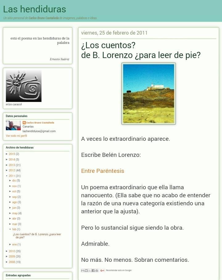 Blog del escritor Carlos Bruno Castañeda: http://lashendiduras.blogspot.com.es/2011/02/los-cuentos-de-b-lorenzo-para-leer-de.html