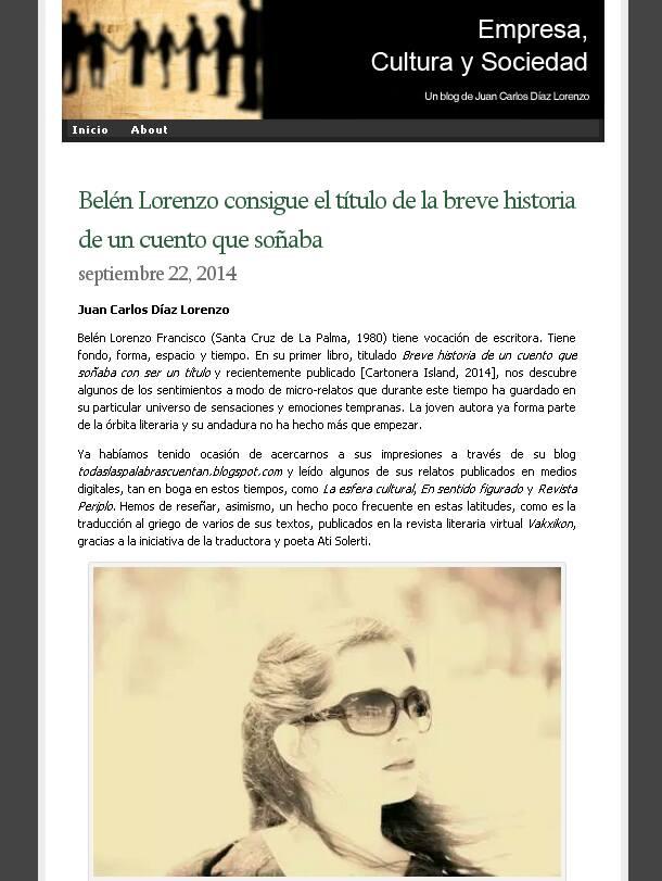 Empresa, Cultura y Sociedad, blog de Juan Carlos Díaz Lorenzo: https://empresasociedad.wordpress.com/2014/09/22/belen-lorenzo-consigue-el-titulo-de-la-breve-historia-de-un-cuento-que-sonaba/